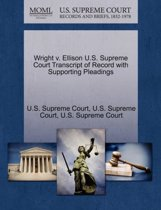 Wright V. Ellison U.S. Supreme Court Transcript of Record with Supporting Pleadings