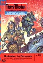 Perry Rhodan 353: Brutstation im Pararaum (Heftroman)