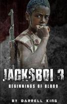 Jack$boi 3 - Beginnings of Blood