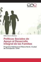 Politicas Sociales de Apoyo Al Desarrollo Integral de Las Familias