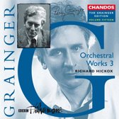 The Grainger Edition Vol 15 - Orchestral Works 3