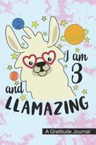 I Am 3 And Llamazing - A Gratitude Journal
