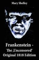 Omslag van 'Frankenstein - The 'Uncensored' Original 1818 Edition'
