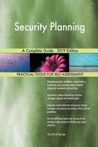 Security Planning a Complete Guide - 2019 Edition