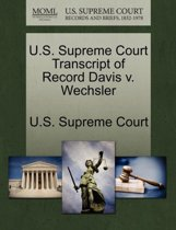U.S. Supreme Court Transcript of Record Davis V. Wechsler