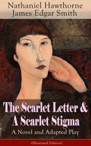 The Scarlet Letter & A Scarlet Stigma: A Novel and Adapted Play (Illustrated Edition)