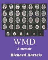 WMD, A Memoir