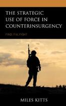 The Strategic Use of Force in Counterinsurgency