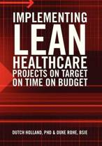 Implementing Lean Healthcare Projects on Target on Time on Budget
