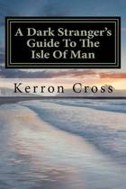 A Dark Stranger's Guide to the Isle of Man