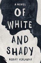 Of White and Shady
