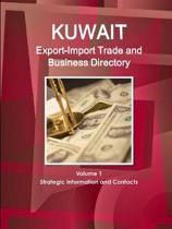Kuwait Export-Import Trade and Business Directory Volume 1 Strategic Information and Contacts