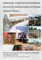 Corrosion Y Gestion de Integridad de Activos En Instalaciones Upstream de la Industria Petrolera
