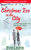 Christmas Eve in the City (a holiday romance novella)