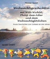 Weihnachtsgeschichten mit Willi Wichtel, Philip dem Adler und dem Weihnachtsglöckchen