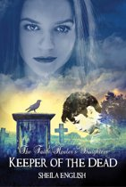 Keeper of the Dead (Book 2 in The Faith Healer's Daughters Triology)