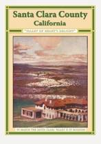 Santa Clara County California Valley of Heart's Delight