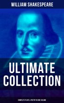 WILLIAM SHAKESPEARE Ultimate Collection: Complete Plays & Poetry in One Volume