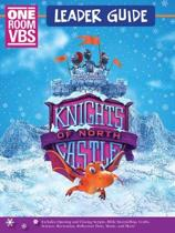 Vacation Bible School (Vbs) Knights of North Castle One Room Leader Guide: Quest for the King's Armor