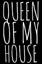 Queen of my house: Notebook (Journal, Diary) for Moms - 120 lined pages to write in