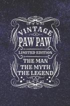 Vintage Paw Paw Limited Edition The Man The Myth The Legend: Family life Grandpa Dad Men love marriage friendship parenting wedding divorce Memory dat