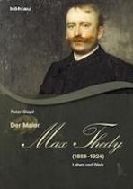 Der Maler Max Thedy (1858-1924)