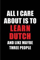 All I Care about Is to Learn Dutch and Like Maybe Three People