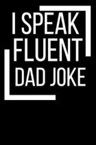 I Speak Fluent Dad Joke Journal