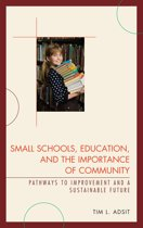 Small Schools, Education, and the Importance of Community