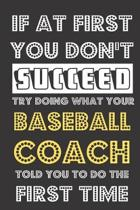 If At First You Don't Succeed Try Doing What Your Baseball Coach Told You To Do The First Time