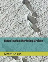 Space Tourism Marketing Strategy