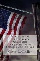 Survivalist by Circumstance - Novel One
