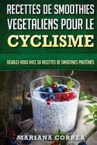 Recettes de Smoothies Vegetaliens Pour Le Cyclisme