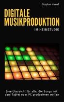 Digitale Musikproduktion im Heimstudio