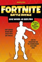 Fortnite Battle Royale - Hoe word je een pro