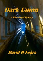 Dark Union: A Mike Angel Mystery