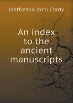 An Index to the Ancient Manuscripts