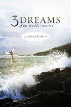 Three Dreams of the World's Creation