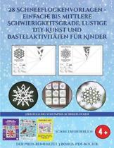 Herstellung von Papier-Schneeflocken (28 Schneeflockenvorlagen - einfache bis mittlere Schwierigkeitsgrade, lustige DIY-Kunst und Bastelaktivit ten f r Kinder)