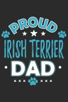 Proud Irish Terrier Dad: Funny Cool Irish Terrier Journal - Notebook - Workbook - Diary - Planner - 6x9 - 120 Quad Paper Pages With An Awesome