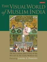 The Visual World of Muslim India