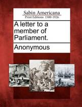 A Letter to a Member of Parliament.