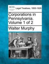 Corporations in Pennsylvania. Volume 1 of 2