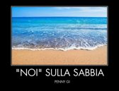 "NOI"" sulla sabbia"