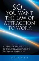 So...You Want the Law of Attraction to Work
