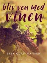 Bliv ven med vinen