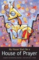 My House Shall Be a House of Prayer