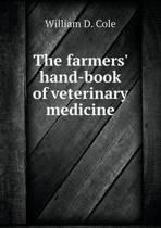 The Farmers' Hand-Book of Veterinary Medicine