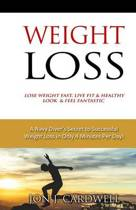 Weight Loss - Lose Weight Fast, Live Fit & Healthy, Look & Feel Fantastic