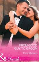 From Good Guy To Groom (Mills & Boon Cherish) (The Colorado Fosters, Book 6)
